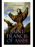 Saint Francis of Assisi: The Life and Times of St. Francis