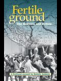 Fertile Ground: Che Guevara and Bolivia: A Firsthand Account by Rodolfo Saldaña