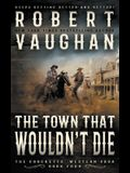 The Town That Wouldn't Die: A Classic Western