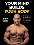 Your Mind Builds Your Body: Unlock Your Potential with Biohacking and Strength Training
