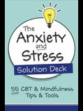 The Anxiety and Stress Solution Deck: 55 CBT & Mindfulness Tips & Tools