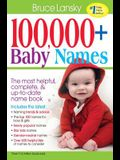 100,000 + Baby Names: The Most Helpful, Complete, & Up-To-Date Name Book
