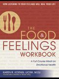 The Food & Feelings Workbook: A Full Course Meal on Emotional Health