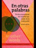 En Otras Palabras: Perfeccionamiento del Español Por Medio de la Traducción, Tercera Edición