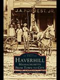 Haverhill, Massachusetts: From Town to City