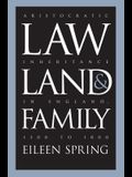 Law, Land, and Family: Aristocratic Inheritance in England, 1300 to 1800
