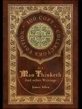 As a Man Thinketh and other Writings: From Poverty to Power, Eight Pillars of Prosperity, The Mastery of Destiny, and Out from the Heart (100 Copy Col