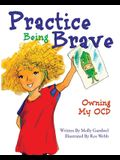 Practice Being Brave: Owning My OCD