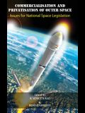 Commercialisation and Privatisation of Outer Space: Issues for National Space Legislation