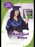 Bad Girl Days (Brio Girls)