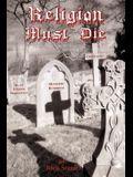 Religion Must Die