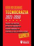 Verità non Dichiarate: Tecnocrazia 2030 - 2050: Truffe sui Vaccini, Attacchi Cibernetici, Guerre Mondiali e Controllo della Popolazione; Espo