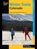Winter Trails(TM) Colorado: The Best Cross-Country Ski And Snowshoe Trails, Third Edition