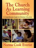 The Church as a Learning Community: A Comprehensive Guide to Christian Education