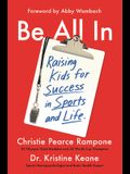 Be All in: Raising Kids for Success in Sports and Life