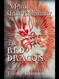 A Plain Understanding Of The Red Dragon