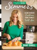 Mix-And-Match Mama(r) Simmers: Slow-Cooker Creations Your Family Will Love