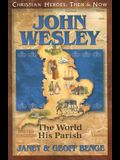 John Wesley: The World, His Parish