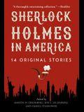 Sherlock Holmes in America: 14 Original Stories