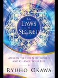 The Laws of Secret: Awaken to This New World and Change Your Life