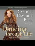 Dancing Through Life Lib/E: Steps of Courage and Conviction