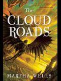 The Cloud Roads: Volume One of the Books of the Raksura
