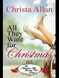 All They Want for Christmas: A Novella