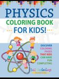 Physics Coloring Book For Kids! Discover Coloring Pages That Kids Can Have Fun Completing