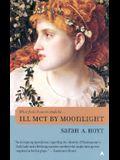 Ill Met by Moonlight: 7