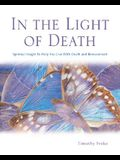 In the Light of Death: Spiritual Insight to Help You Live with Death and Bereavement