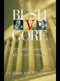 Bush V. Gore: The Court Cases and the Commentary