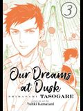 Our Dreams at Dusk: Shimanami Tasogare Vol. 3