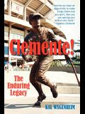 Clemente!: The Enduring Legacy