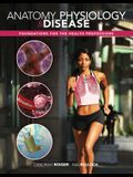 Anatomy, Physiology & Disease: Foundations for the Health Professions (WCB Applied Biology)