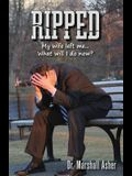 Ripped: My Wife Left Me... What Will I Do?