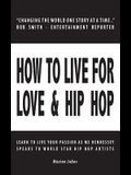 How to Live for Love & Hip Hop: Learn to Live Your Passion as Ms. Hennessey Speaks to World Star Hip Hop Artists