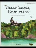 Osaat lentää, lintu pieni: Finnish Edition of You Can Fly, Little Bird