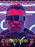 The Book of Random Tables: Cyberpunk 2: 32 Random Tables for Tabletop Role-Playing Games