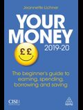 Your Money 2019-20: The Beginner's Guide to Earning, Spending, Borrowing and Saving