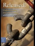 Released!: Understanding and Overcoming Addiction