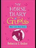 My Horse Diary for Girls: What I Love about Horses