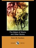 The Maker of Moons and Other Stories