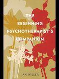 The Beginning Psychotherapist's Companion
