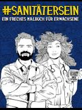 Sanitäter sein: Ein freches Malbuch für Erwachsene: Ein lustiges Buch gegen Stress für Rettungsdienste: Ersthelfer, Krankenwagenfahrer