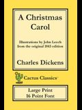 A Christmas Carol (Cactus Classics Large Print): In Prose Being A Ghost Story of Christmas; 16 Point Font; Large Text; Large Type; Illustrated