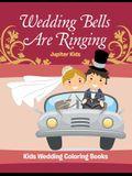 Wedding Bells Are Ringing: Kids Wedding Coloring Books