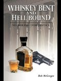 Whiskey Bent and Hell Bound: No Holiday for Justice