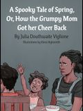 A Spooky Tale of Spring: Or, How the Grumpy Mom Got her Cheer Back