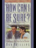 How Can I Be Sure?: Questions to Ask Before You Get Married