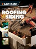 Black & Decker The Complete Guide to Roofing & Siding: Install, Finish, Repair, Maintain (Black & Decker Complete Guide)